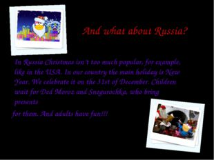 And what about Russia? In Russia Christmas isn't too much popular, for examp