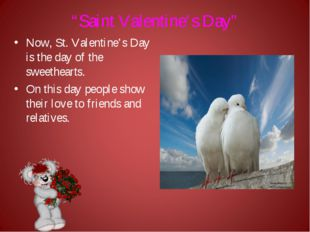 """""""Saint Valentine's Day"""" Now, St. Valentine's Day is the day of the sweetheart"""