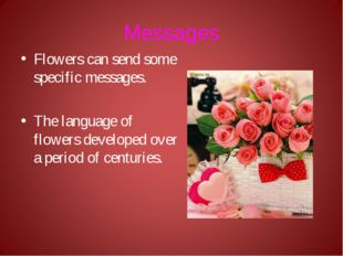 Messages Flowers can send some specific messages. The language of flowers dev