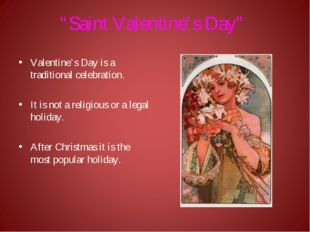 """""""Saint Valentine's Day"""" Valentine's Day is a traditional celebration. It is n"""