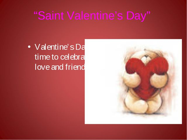 """""""Saint Valentine's Day"""" Valentine's Day is a time to celebrate love and frien..."""