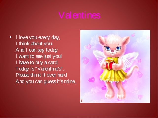 Valentines I love you every day, I think about you. And I can say today I wan...