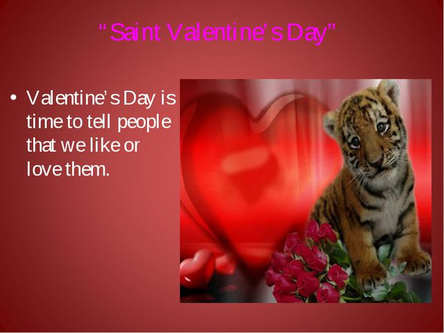"""""""Saint Valentine's Day"""" Valentine's Day is time to tell people that we like o..."""