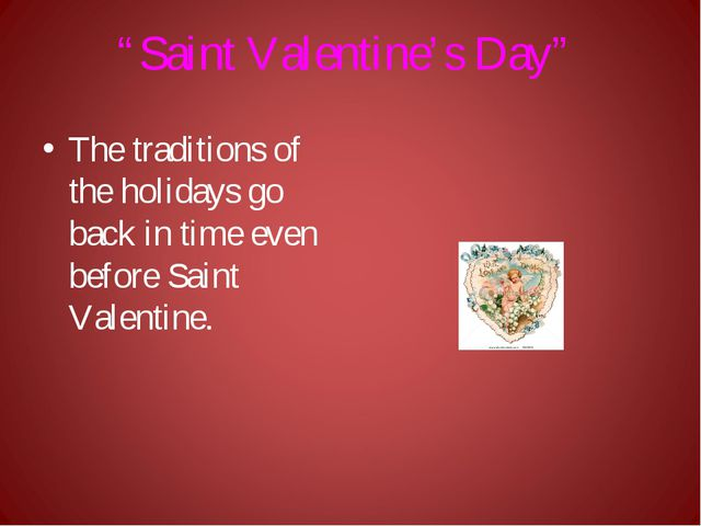 """""""Saint Valentine's Day"""" The traditions of the holidays go back in time even b..."""
