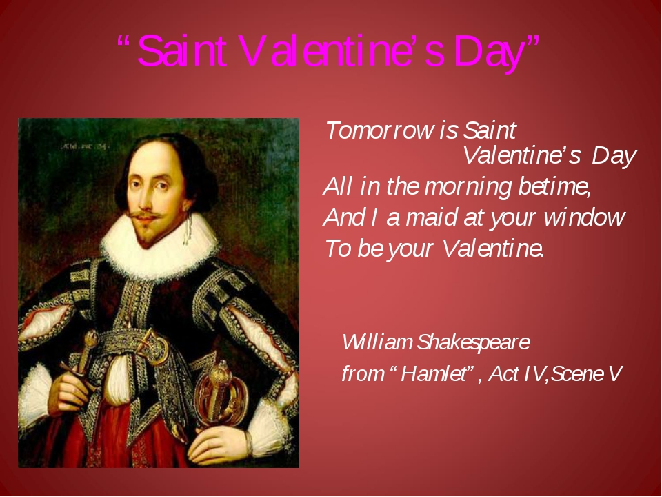 """""""Saint Valentine's Day"""" Tomorrow is Saint  Valentine's Day All in the morn..."""