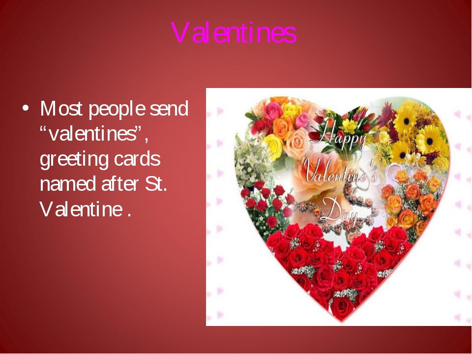 """Valentines Most people send """"valentines"""", greeting cards named after St. Vale..."""