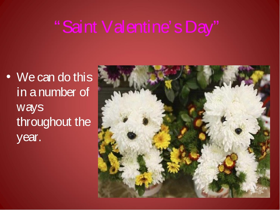 """""""Saint Valentine's Day"""" We can do this in a number of ways throughout the year."""