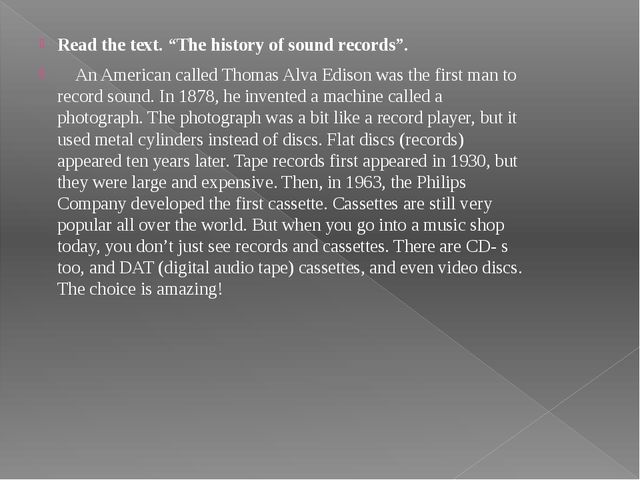 """Read the text. """"The history of sound records"""". An American called Thomas Alva..."""