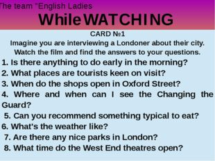 """While WATCHING The team """"English Ladies"""" CARD №1 Imagine you are interviewing"""