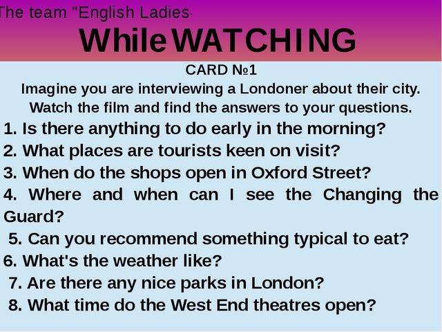 "While WATCHING The team ""English Ladies"" CARD №1 Imagine you are interviewing..."