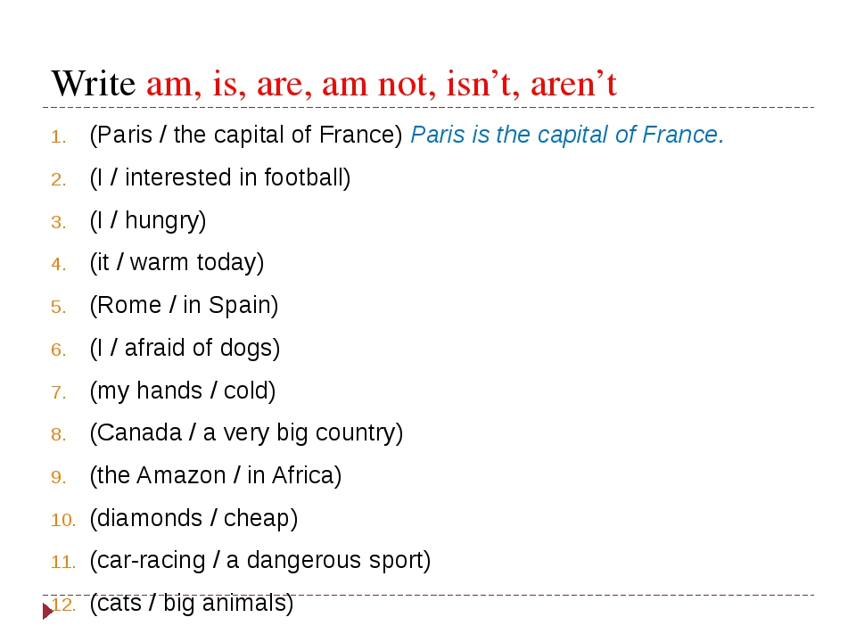 Write am, is, are, am not, isn't, aren't (Paris / the capital of France) Pari...