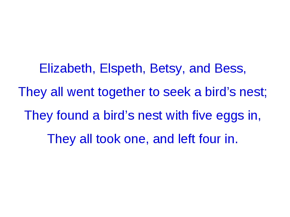 Elizabeth, Elspeth, Betsy, and Bess, They all went together to seek a bird's...