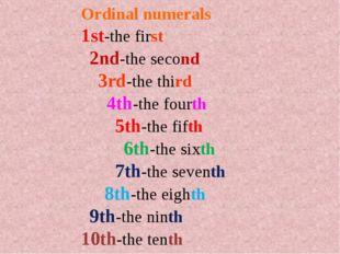 Ordinal numerals 1st-the first 2nd-the second 3rd-the third 4th-the fourth 5t