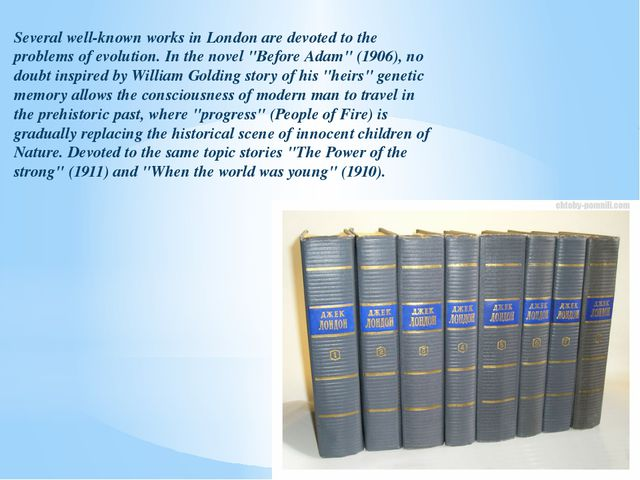 Several well-known works in London are devoted to the problems of evolution....