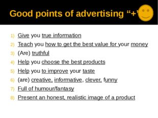 """Good points of advertising """"+"""" Give you true information Teach you how to get"""