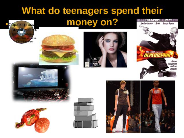 What do teenagers spend their money on?