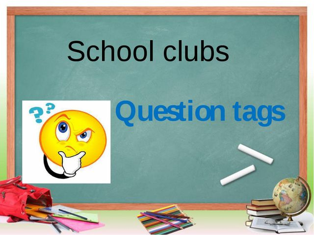 School clubs Question tags