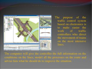 The purpose of the traffic control system based on electronics is to make eas
