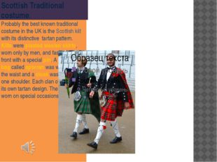 Scottish Traditional costume. Probably the best known traditional costume in