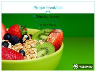 Proper breakfast