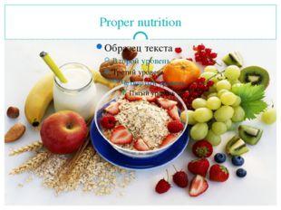 Proper nutrition