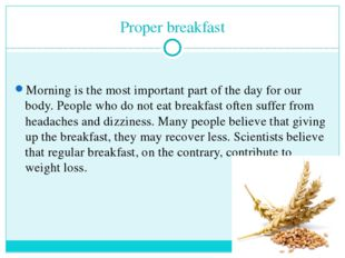 Proper breakfast Morning is the most important part of the day for our body.