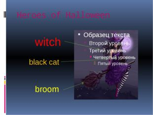 Heroes of Halloween witch broom black cat