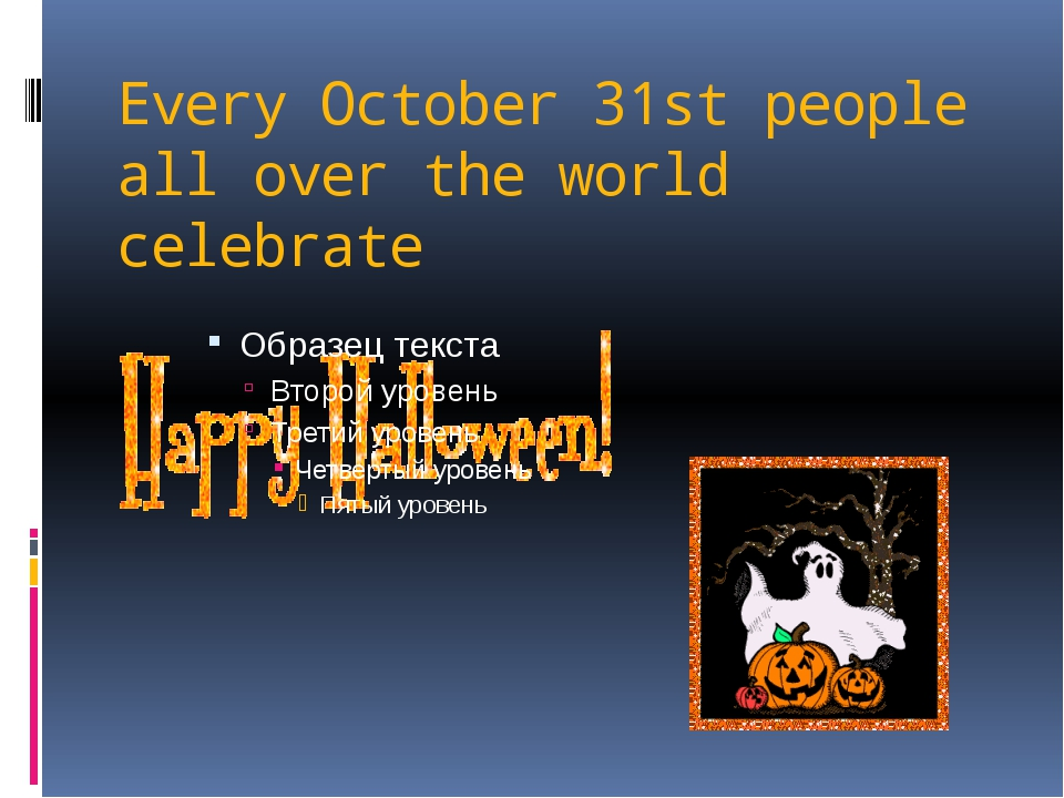 Every October 31st people all over the world celebrate