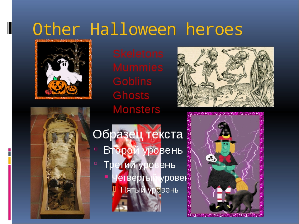 Other Halloween heroes Skeletons Mummies Goblins Ghosts Monsters