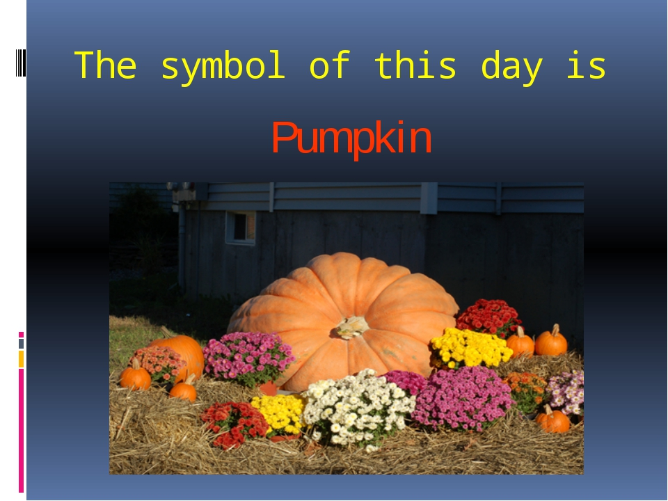 The symbol of this day is Pumpkin