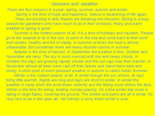 ' Seasons and weather' There are four seasons in a year: spring, summer, aut