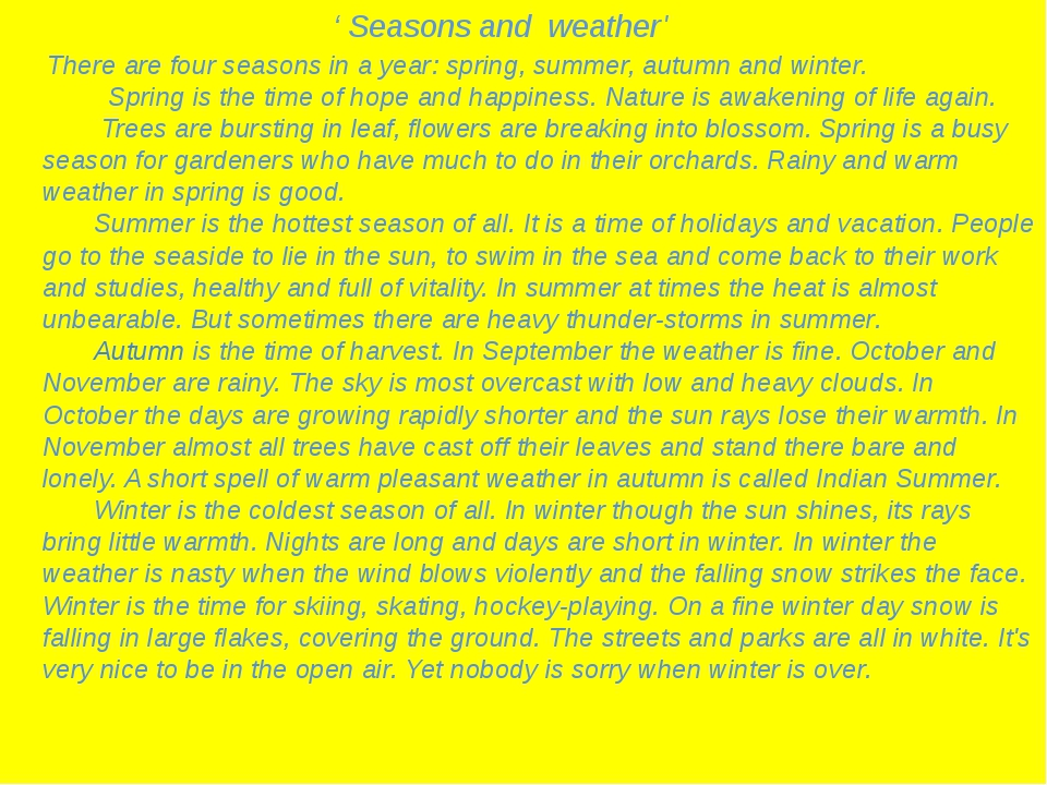 ' Seasons and weather' There are four seasons in a year: spring, summer, aut...