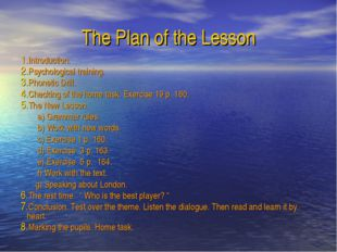 The Plan of the Lesson Introduction. Psychological training. Phonetic Drill.