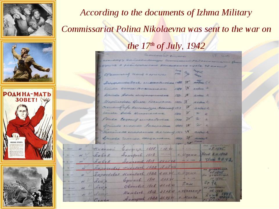 According to the documents of Izhma Military Commissariat Polina Nikolaevna w...