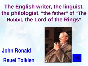 "The English writer, the linguist, the philologist, ""the father"" of ""The Hobbi"