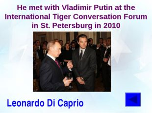He met with Vladimir Putin at the International Tiger Conversation Forum in S