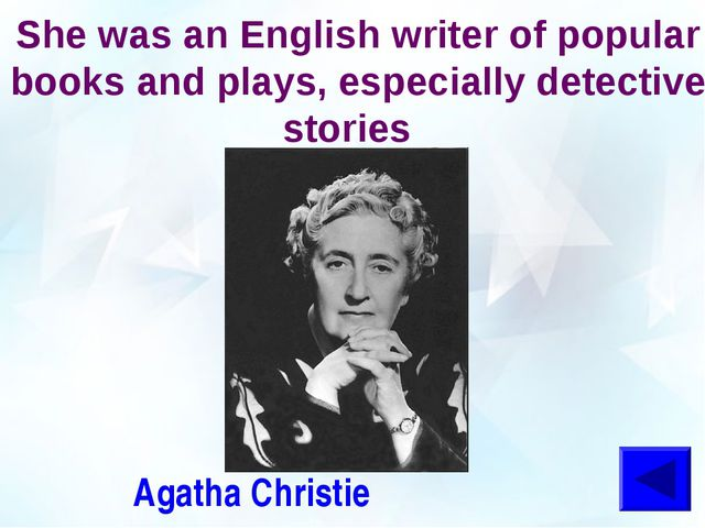 She was an English writer of popular books and plays, especially detective st...