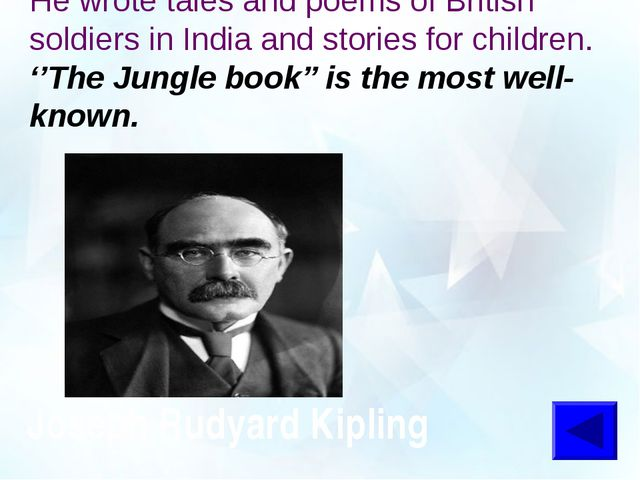 He wrote tales and poems of British soldiers in India and stories for childr...