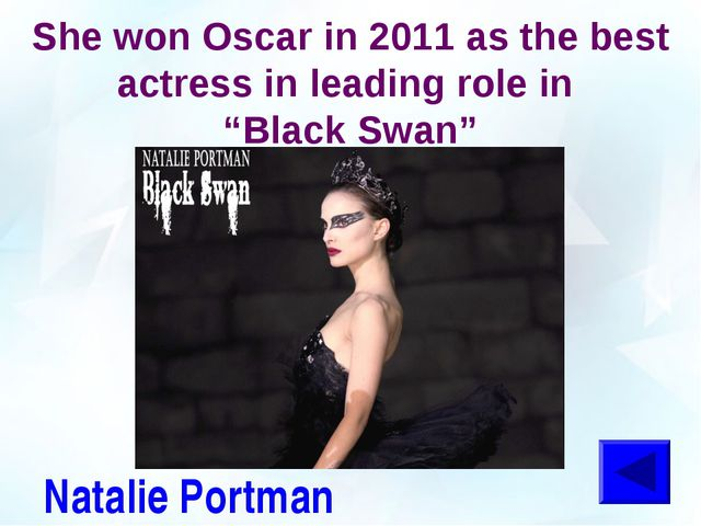 "She won Oscar in 2011 as the best actress in leading role in ""Black Swan"" Nat..."