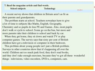 WORK WITH THE TEXT A recent survey shows that children in Britain aren't as f