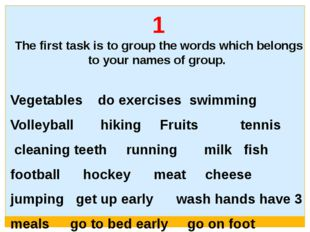 1 The first task is to group the words which belongs to your names of group.