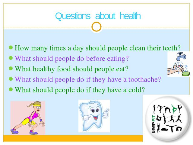 How many times a day should people clean their teeth? What should people do...