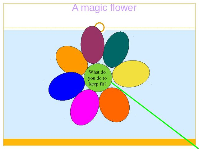 What do you do to keep fit? A magic flower