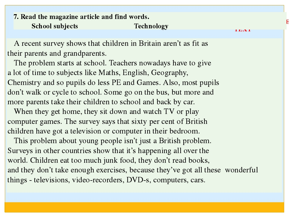 WORK WITH THE TEXT A recent survey shows that children in Britain aren't as f...