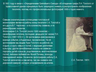 В 1901 году в связи с «Определением Святейшего Синода» об отпадении графа Л.Н
