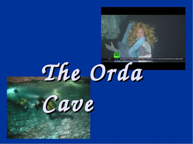 The Orda Cave
