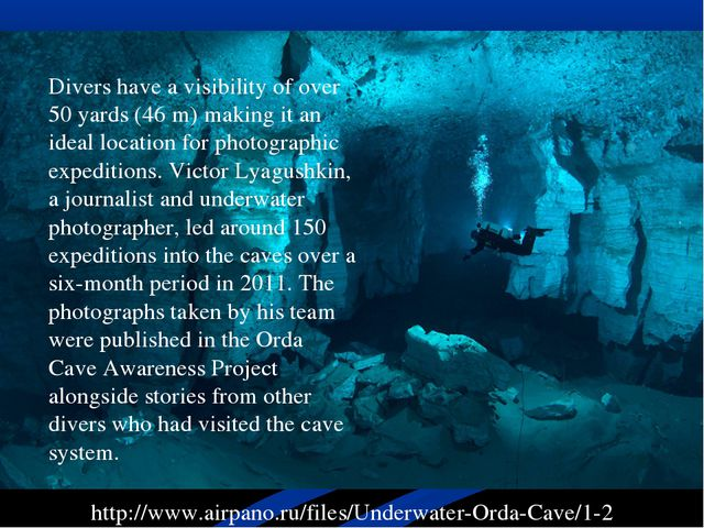 http://www.airpano.ru/files/Underwater-Orda-Cave/1-2 Divers have a visibility...