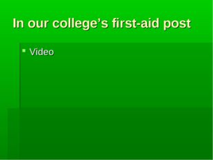 In our college's first-aid post Video