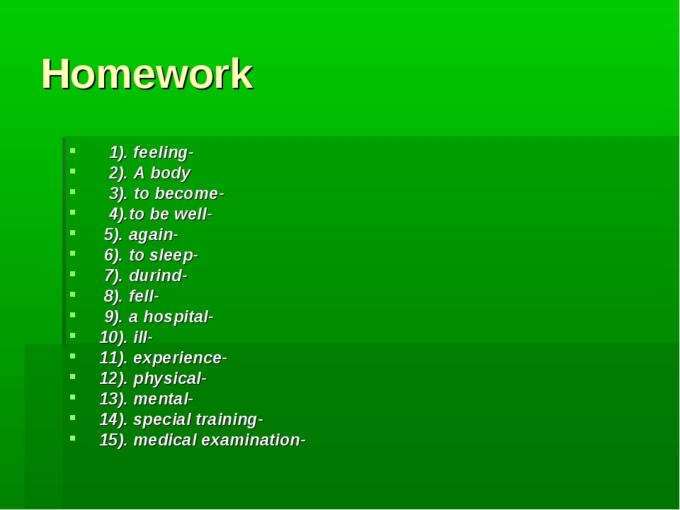 Homework 1). feeling- 2). A body 3). to become- 4).to be well- 5). again- 6)....