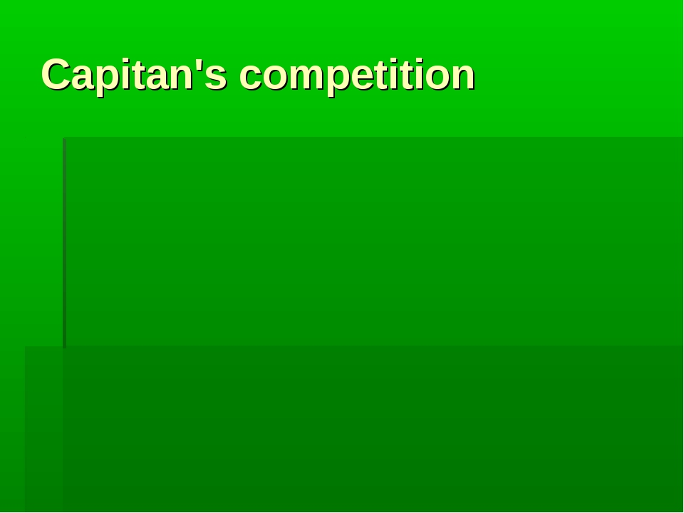 Capitan's competition